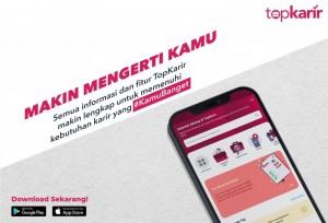 TopKarir 2.0: Makin Mengerti Kebutuhan Karir Kamu, karena Semuanya #KamuBanget! | TopKarir.com
